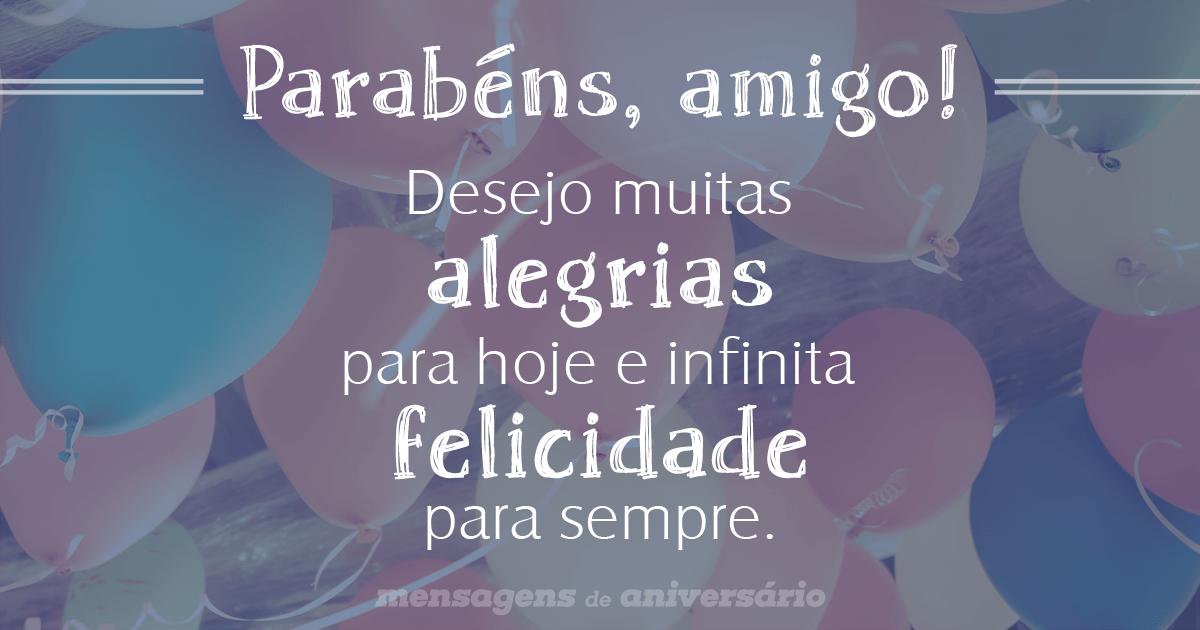 Mensagem De Aniversario Para Amigo Especial: Desejo Infinita Felicidade, Amigo
