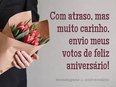 Parabéns Atrasado Frases E Imagens De Feliz Aniversário Atrasado