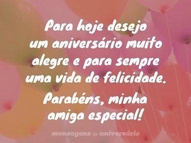 feliz aniversario amiga mensagem especial - para hoje desejo um aniversario