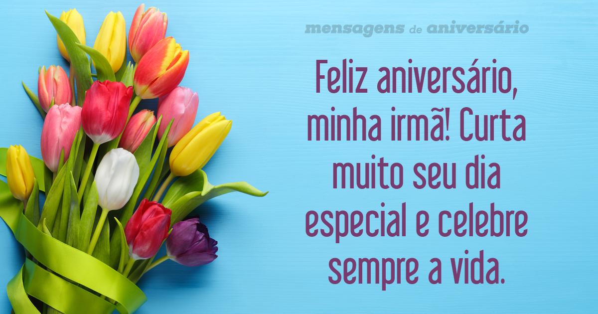 Feliz Aniversário Minha Querida Irmã: Celebre Sempre A Vida, Irmã