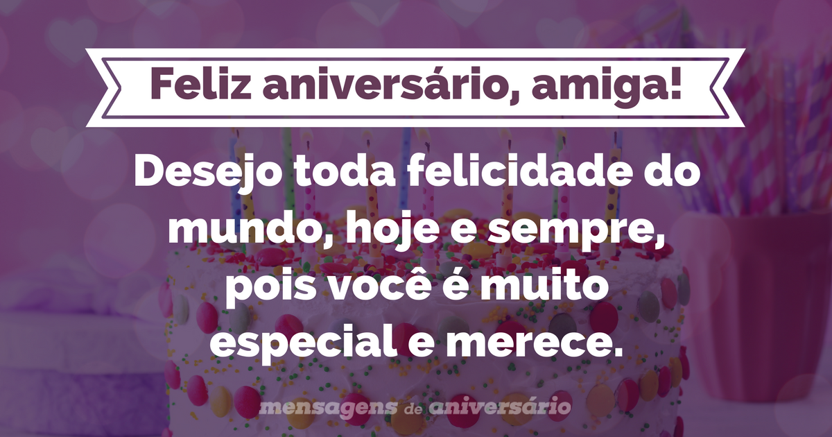 Hoje é Dia De Festa Amiga: Toda Felicidade Para Amiga Especial